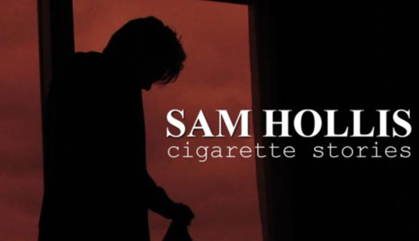 Sam Hollis – Cigarette StoriesReview.